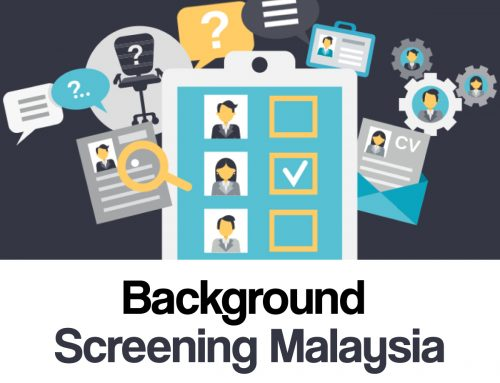 A Well-Rounded View about the Importance of Background Screening Malaysia